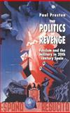 Politics of Revenge, Paul Preston, 0044454635