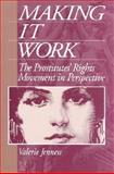 Making It Work : The Prostitutes' Rights Movement in Perspective, Jenness, Valerie, 0202304639