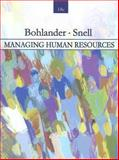 Managing Human Resources, Bohlander, George and Snell, Scott, 0324314639