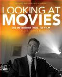 Looking at Movies : An Introduction to Film, Barsam, Richard and Monahan, Dave, 0393934632