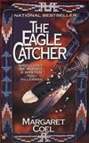 The Eagle Catcher, Margaret Coel, 0425154637