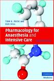 Pharmacology for Anaesthesia and Intensive Care, Peck, Tom E. and Hill, Sue, 0521704634