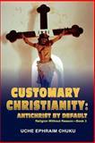 Customary Christianity, U. C. H. E. E. P. H. R. A. I. M. CHUKU, 0595444636