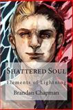 Shattered Soul, Brandan Chapman, 1494814633