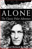 Alone, Richard E. Byrd, 1559634634