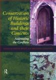 Conservation of Historic Buildings and Their Contents : Addressing the Conflicts, David Watt, Belinda Colston, 1873394632