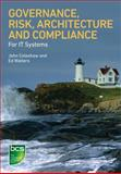Governance, Risk, Architecture and Compliance for IT Systems, Walters, Ed and Coleshaw, John, 1906124639