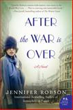 After the War Is Over, Jennifer Robson, 0062334638