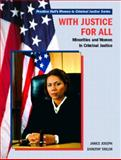 With Justice for All : Minorities and Women in Criminal Justice, Joseph, Janice and Taylor, Dorothy, 0130334634