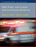 EMS Public Information and Community Relations, Jeffery T. Lindsey and Edward L. Mund, 0135074630