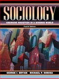 Sociology : Changing Societies in a Diverse World, Bryjak, George J. and Soroka, Michael P., 0205294634