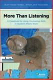 More Than Listening : A Casebook for Using Counseling Skills in Student Affairs Work, Harper, Ruth and Wilson, Nona L., 0931654637