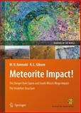 Meteorite Impact! : The Danger from Space and South Africa's Mega-Impact the Vredefort Structure, Reimold, W. Uwe and Gibson, Roger L., 3642104630