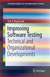 Improving Software Testing : Technical and Organizational Developments, Majchrzak, Tim A., 3642274633