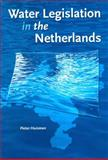 Water Legislation in the Netherlands, Huisman, Pieter, 9040724636