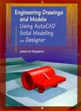 Engineering Drawings and Models Using AutoCAD Solid Modeling and Designer, Kirkpatrick, James M., 002364463X