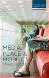 Media, Place and Mobility, Moores, Shaun, 0230244637