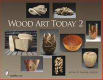 Wood Art Today 2, Jeffrey B. Snyder, 0764334638