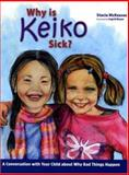 Why Is Keiko Sick?, Stacia McKeever, 0890514631