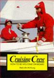 Cruising Crew : How to Be Welcome on Board, McKeag, Malcolm, 0906754631