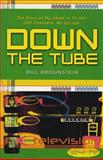Down the Tube, Bill Brownstein, 1550224638
