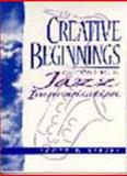 Creative Beginnings : An Introduction to Jazz Improvisation, Reeves, Scott D., 0133454630
