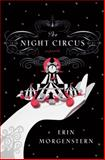 The Night Circus, Erin Morgenstern, 0385534639