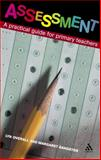 Assessment : A Practical Guide for Primary Teachers, Overall, Lyn and Sangster, Margaret, 0826484638