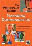 The Principal's Guide to Managing Communication, Schneider, E. Joseph and Hollenczer, Lara L., 1412914639