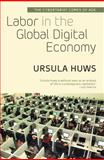 Labor in the Global Digital Economy, Ursula Huws, 1583674632