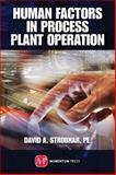 Human Factors in Process Plant Operation, Strobhar, David A., 1606504630