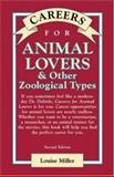 Careers for Animal Lovers and Other Zoological Types, Miller, Louise, 0658004638