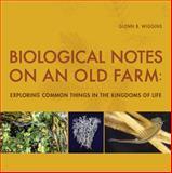 Biological Notes on an Old Farm, Glenn Wiggins, 0888544634