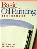 Basic Oil Painting Techniques, Greg Albert, 0891344632