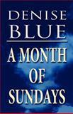 A Month of Sundays, Denise Blue, 1462644635
