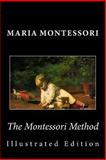 The Montessori Method (Illustrated Edition), Maria Montessori, 1492104639