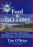 Ford and ISO 14001 : The Synergy Between Preserving the Environment and Rewarding Shareholders, O'Brien, Tim, 0071374639