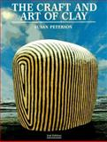 The Craft and Art of Clay, Peterson, Susan, 0133744639