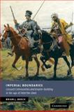 Imperial Boundaries : Cossack Communities and Empire-Building in the Age of Peter the Great, Boeck, Brian J., 0521514630