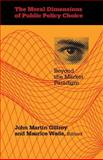 The Moral Dimensions of Public Policy Choice : Beyond the Market Paradigm, , 082295463X