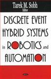 Discrete Event Hybrid Systems in Robotics and Automation, Tarek M. Sobh, 1594544638