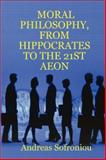 Moral Philosophy, from Hippocrates to the 21st Aeon, Andreas Sofroniou, 1847534635