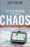 Steering Through Chaos : Mapping a Clear Direction for Your Church in the Midst of Transition and Change, Wilson, Scott, 0310324637