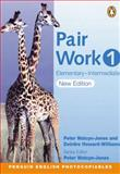 Pair Work 1 : Elementary Intermediate, Watcyn-Jones, P. and Howard-Williams, D., 0582514630