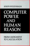 Computer Power and Human Reason : From Judgment to Calculation, Weizenbaum, Joseph, 0716704633