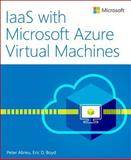 IaaS with Windows Azure Virtual Machines, Abreu, Peter and Boyd, Eric D., 0735684634