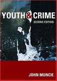 Youth and Crime : A Critical Introduction, Muncie, John, 076194463X