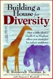 Building a House for Diversity, R. Roosevelt Thomas and Marjorie I. Woodruff, 0814404634