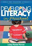 Developing Literacy in Preschool, Morrow, Lesley Mandel, 1593854633
