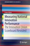 Measuring National Innovation Performance : The Innovation Union Scoreboard Revisited, Adam, Frane, 3642394639